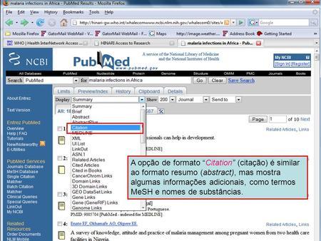 Citation format 1 A opção de formato Citation (citação) é similar ao formato resumo (abstract), mas mostra algumas informações adicionais, como termos.