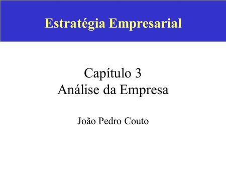 Estratégia Empresarial Capítulo 3 Análise da Empresa
