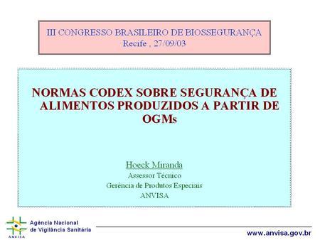 Agência Nacional de Vigilância Sanitária www.anvisa.gov.br.