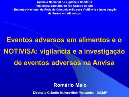 Agência Nacional de Vigilância Sanitária Vigilância Sanitária do Rio Grande do Sul I Encontro Nacional da Rede de Comunicação para Vigilância e Investigação.