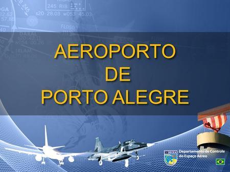 AEROPORTO DE PORTO ALEGRE.