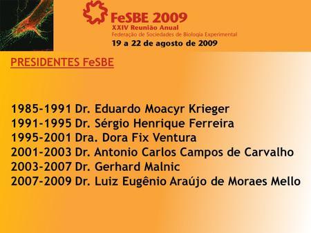 1985-1991 Dr. Eduardo Moacyr Krieger 1991-1995 Dr. Sérgio Henrique Ferreira 1995-2001 Dra. Dora Fix Ventura 2001-2003 Dr. Antonio Carlos Campos de Carvalho.
