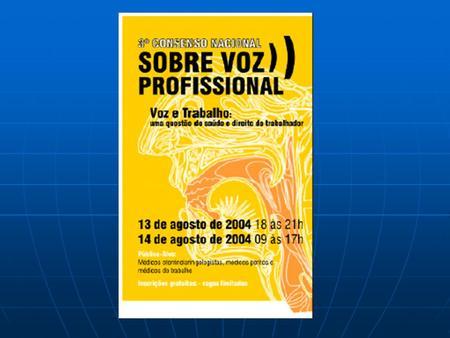 Associação Brasileira de Otorrinolaringologia e Cirurgia Cérvico-Facial - ABORL-CCF Academia Brasileira de Laringologia e Voz - ABLV Associação Nacional.