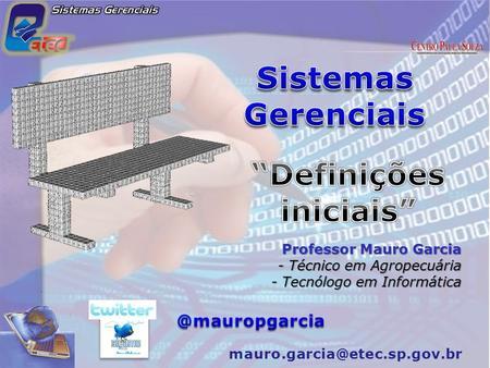 Professor Mauro Garcia - Técnico em Agropecuária - Tecnólogo em Informática