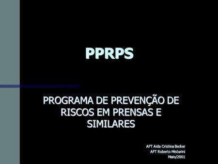 PROGRAMA DE PREVENÇÃO DE RISCOS EM PRENSAS E SIMILARES