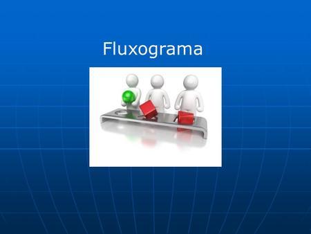 Fluxograma.