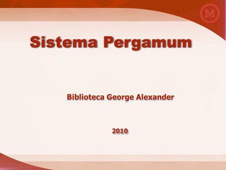 Sistema Pergamum 20102010 Biblioteca George Alexander.