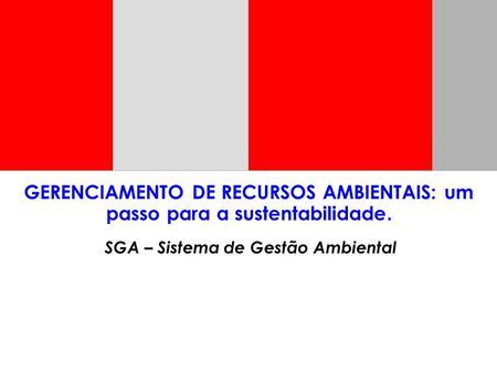 GERENCIAMENTO DE RECURSOS AMBIENTAIS: um passo para a sustentabilidade