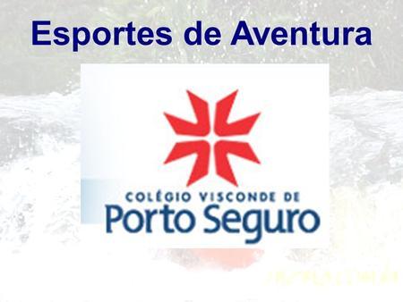 Esportes de Aventura.