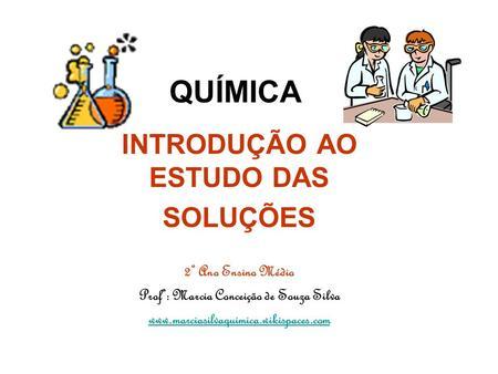 INTRODUÇÃO AO ESTUDO DAS Profª: Marcia Conceição de Souza Silva