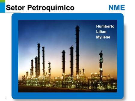 Setor Petroquímico NME Humberto Lilian Myllene 1.