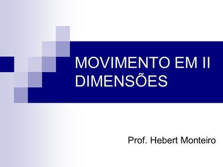 MOVIMENTO EM II DIMENSÕES