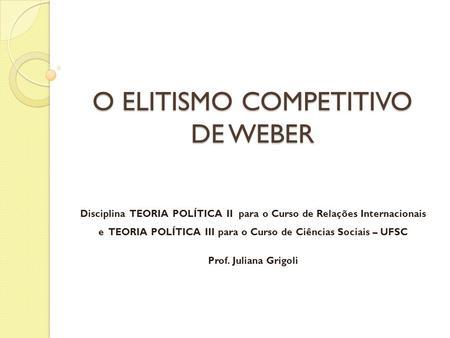 O ELITISMO COMPETITIVO DE WEBER