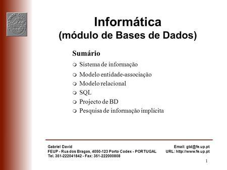 1 Gabriel David FEUP - Rua dos Bragas, 4050-123 Porto Codex - PORTUGAL Tel. 351-222041842 - Fax: 351-222000808   URL: