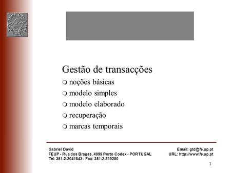 1 Gabriel David FEUP - Rua dos Bragas, 4099 Porto Codex - PORTUGAL Tel. 351-2-2041842 - Fax: 351-2-319280   URL: