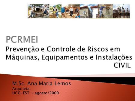 M.Sc. Ana Maria Lemos Arquiteta UCG-EST - agosto/2009.