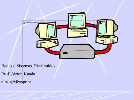 Redes e Sistemas Distribuídos