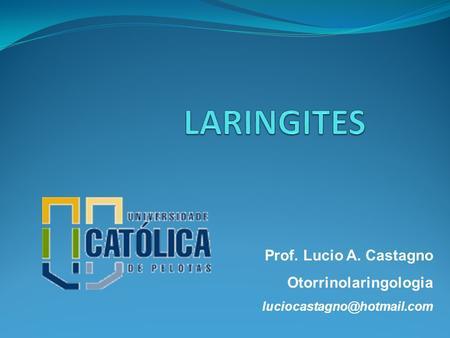 Prof. Lucio A. Castagno Otorrinolaringologia luciocastagno@hotmail.com.