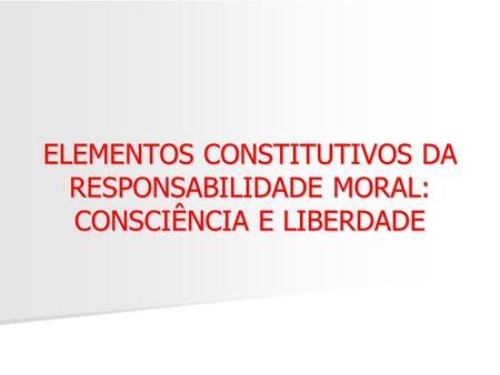 CONDIÇÕES DA RESPONSABILIDADE MORAL