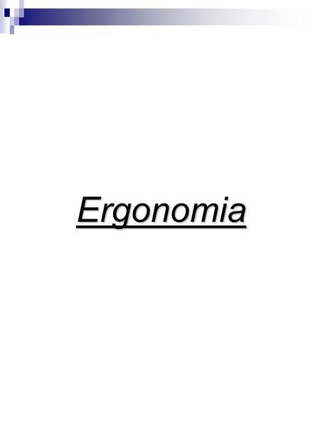 Ergonomia. Ergonomia Segunda Guerra Mundial Progresso técnico X progresso humano Perdas de equipamentos X Erro humano Adaptação das máquinas às características.