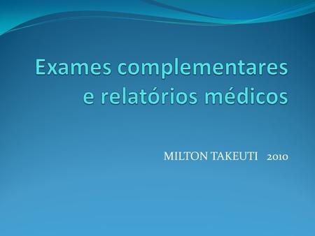 MILTON TAKEUTI 2010 Avaliação especializada Avaliação otorrinolaringológica Avaliação vocal Exames complementares: Espelho de Garcia, Nasofibroscopia,