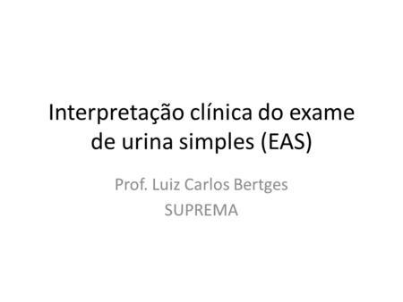 Interpretação clínica do exame de urina simples (EAS)