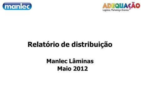 Relatório de distribuição Manlec Lâminas Maio 2012.