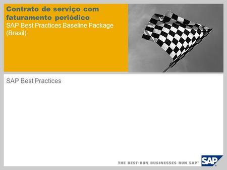 Contrato de serviço com faturamento periódico SAP Best Practices Baseline Package (Brasil) SAP Best Practices.