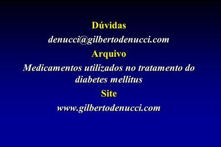 Dúvidas Arquivo Medicamentos utilizados no tratamento do diabetes mellitus Site  Dúvidas