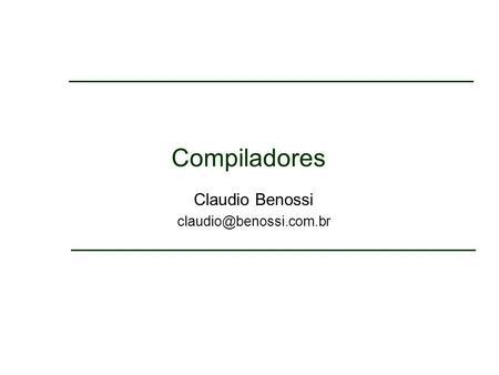 Compiladores Claudio Benossi