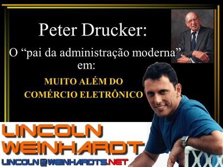 MUITO ALÉM DO COMÉRCIO ELETRÔNICO em: Peter Drucker: O pai da administração moderna.