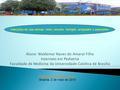 Aluno: Waldemar Naves do Amaral Filho Internato em Pediatria Faculdade de Medicina da Universidade Católica de Brasília www.paulomargotto.com.br Brasília,