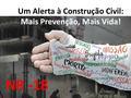 Um Alerta à Construção Civil: Mais Prevenção, Mais Vida! NR -18.