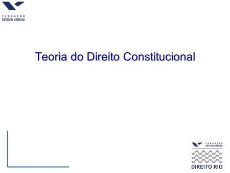 Teoria do Direito Constitucional. Professores: Joaquim Falcão Doutor em Educação pela Université de Génève. Master of Laws (LLM) pela Harvard University.