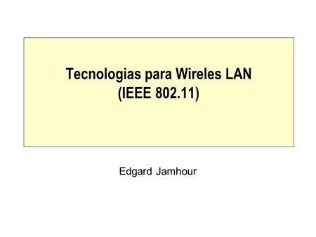 Tecnologias para Wireles LAN (IEEE )