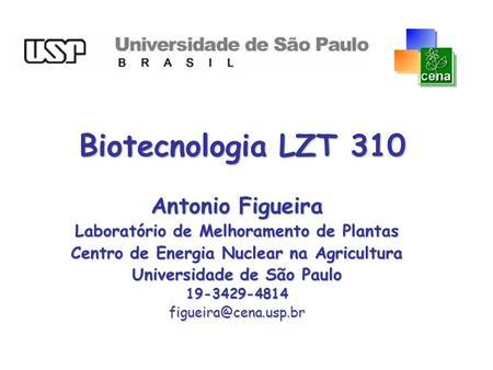 Biotecnologia LZT 310 Antonio Figueira