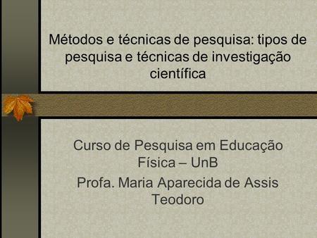 Curso de Pesquisa em Educação Física – UnB