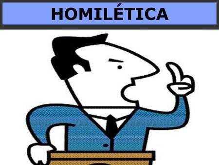HOMILÉTICA.