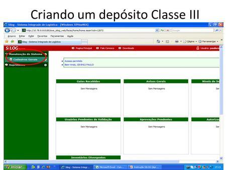 Criando um depósito Classe III. Criar Dep Lista todos os depósitos existentes.