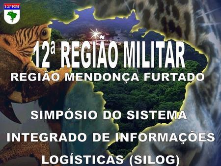 1. SISTEMA INTEGRADO DE INFORMAÇÕES LOGÍSTICAS – SILOG CLASSE III.