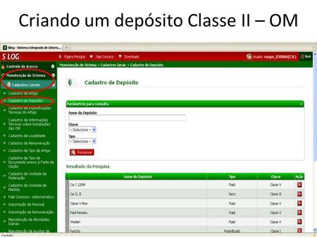 Criando um depósito Classe II – OM. Lista todos os depósitos existentes na OM Clique Novo.