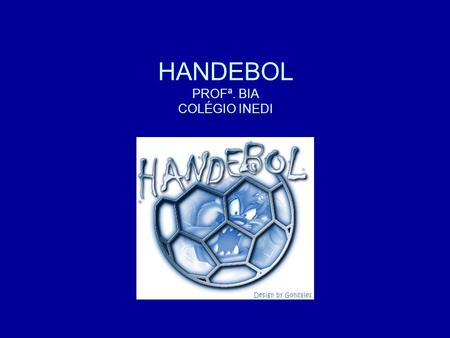 HANDEBOL PROFª. BIA COLÉGIO INEDI
