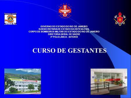 GOVERNO DO ESTADO DO RIO DE JANEIRO SUBSECRETARIA DE ESTADO DA DEFESA CIVIL CORPO DE BOMBEIROS MILITAR DO ESTADO DO RIO DE JANEIRO DIRETORIA GERAL DE SAÚDE.