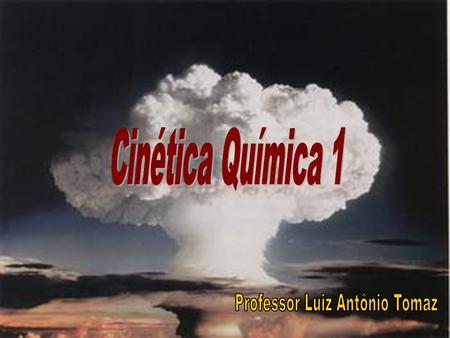 Etimologicamente,... O que é cinética química? 1. Do grego kinetiké = movimento (por extensão, velocidade) 2. Do francês chimique = química (por extensão,