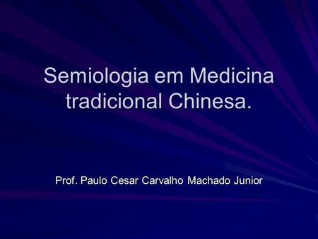 Semiologia em Medicina tradicional Chinesa.