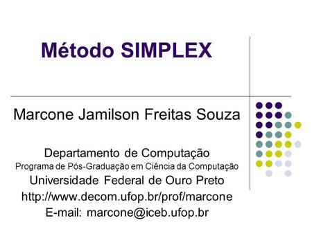 Método SIMPLEX Marcone Jamilson Freitas Souza
