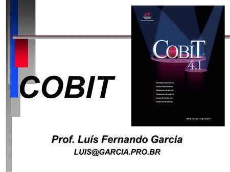 COBIT Prof. Luís Fernando Garcia