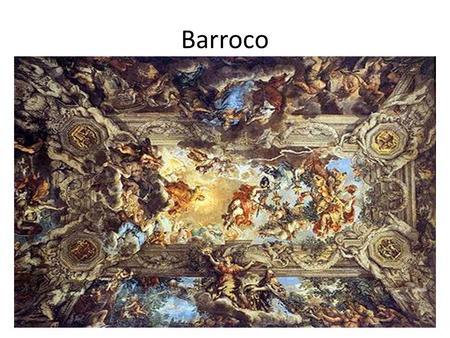 Barroco. Contexto Barroco é o nome dado ao estilo artístico que floresceu entre o final do século XVI até meados do século XVIII, inicialmente na.