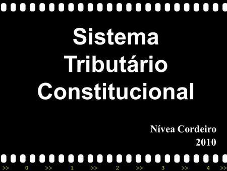 >>0 >>1 >> 2 >> 3 >> 4 >> Nívea Cordeiro 2010 Sistema Tributário Constitucional.