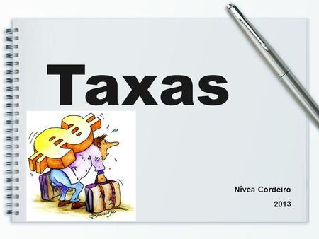 Taxas Nívea Cordeiro 2013. A CF/88 cria a competência para instituir as taxas no art. 145, II: Art. 145. A União, os Estados, o Distrito Federal e os.